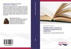 Copertina di Adolescentes, Estudiar y Trabajar perspectivas en Argentina