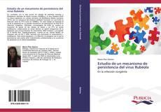 Copertina di Estudio de un mecanismo de persistencia del virus Rubéola