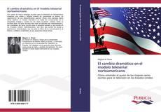 Copertina di El cambio dramático en el modelo teleserial norteamericano