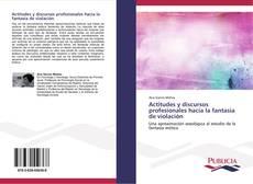 Bookcover of Actitudes y discursos profesionales hacia la fantasía de violación