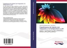 Portada del libro de Copolímeros de injerto con respuesta a la temperatura y pH