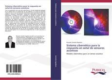 Bookcover of Sistema cibernético para la respuesta en señal de sensores acústicos
