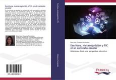 Bookcover of Escritura, metacognición y TIC en el contexto escolar