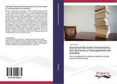 Borítókép a  Sociedad Docente Universitaria: Sus Acciones y Concepciones de Cambio - hoz