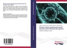 Bookcover of Primer vector gammaretroviral humano de transducción génica