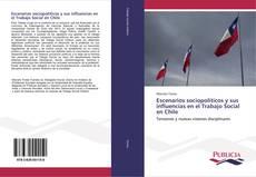Bookcover of Escenarios sociopolíticos y sus influencias en el Trabajo Social en Chile
