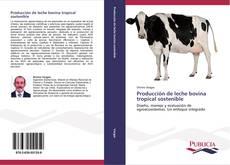 Producción de leche bovina tropical sostenible kitap kapağı