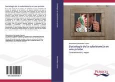 Portada del libro de Sociología de la subsistencia en una prisión
