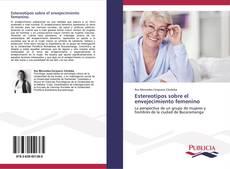Borítókép a  Estereotipos sobre el envejecimiento femenino - hoz