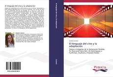 El lenguaje del cine y la adaptación kitap kapağı