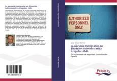 La persona Inmigrante en Situación Administrativa Irregular -ISAI- kitap kapağı