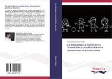 Portada del libro de La educadora a través de su formación y práctica docente