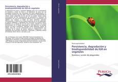 Copertina di Persistencia, degradación y biodisponibilidad de IGR en vegetales