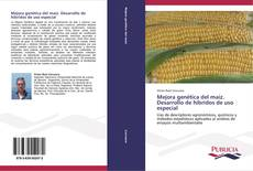 Обложка Mejora genética del maíz. Desarrollo de híbridos de uso especial