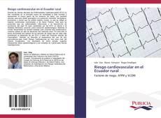 Bookcover of Riesgo cardiovascular en el Ecuador rural