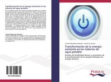 Portada del libro de Transformación de la energía existente en las tuberías de agua potable