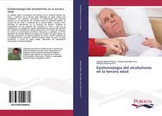 Epidemiología del alcoholismo en la tercera edad kitap kapağı