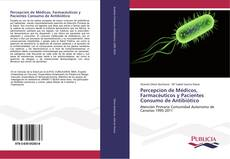 Bookcover of Percepcion de Médicos, Farmacéuticos y Pacientes Consumo de Antibiótico