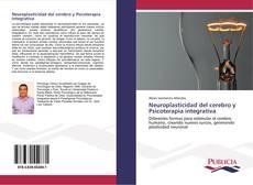 Copertina di Neuroplasticidad del cerebro y Psicoterapia integrativa