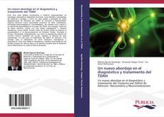 Bookcover of Un nuevo abordaje en el diagnóstico y tratamiento del TDAH