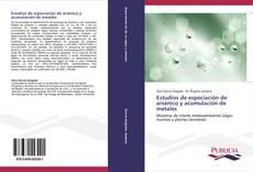 Bookcover of Estudios de especiación de arsénico y acumulación de metales