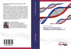 Bookcover of Diagnóstico Molecular y Genético de IDPs ligadas al X