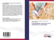 Bookcover of Complejidades necesarias en el estudio de las juventudes