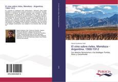 Portada del libro de El vino sobre rieles, Mendoza - Argentina. 1900-1912