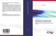 Bookcover of Traducción y recepción de la subtitulación chino-español