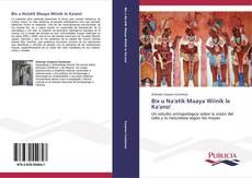 Bookcover of Bix u Na'atik Maaya Wíinik le Ka'ano'