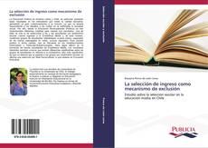 Bookcover of La selección de ingreso como mecanismo de exclusión