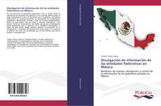 Bookcover of Divulgación de información de las entidades federativas en México