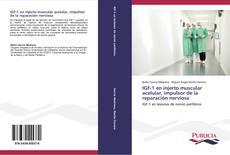 Bookcover of IGF-1 en injerto muscular acelular, impulsor de la reparación nerviosa
