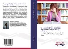 Couverture de La prevención de las drogas porteras en la educación primaria