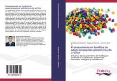 Bookcover of Procesamiento en fundido de nanocompuestos poliméricos de arcillas