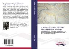 Bookcover of El delito y el control del delito en la modernidad avanzada
