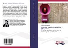 Bookcover of Mujeres, encierro carcelario y educación