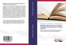 Borítókép a  Modelo educativo en el ámbito hospitalario Fundación Carolina Labra R - hoz