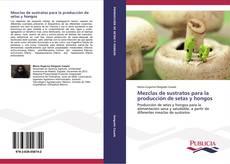 Borítókép a  Mezclas de sustratos para la producción de setas y hongos - hoz