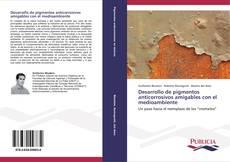 Bookcover of Desarrollo de pigmentos anticorrosivos amigables con el medioambiente