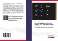 Bookcover of El homosexualismo político: intento global para redefinir la familia