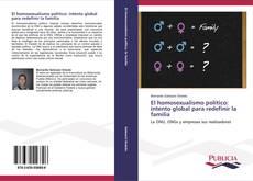 Portada del libro de El homosexualismo político: intento global para redefinir la familia