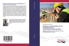 Bookcover of Empresa constructora en su configuración y desenvolvimiento jurídico
