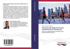 Borítókép a  Gerencia del deporte de alto rendimiento en Venezuela - hoz