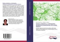 Capa do livro de Estrés oxidativo y retinopatía diabética:tratamiento con ácido lipoico