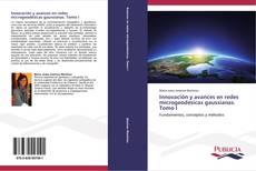 Innovación y avances en redes microgeodésicas gaussianas. Tomo I kitap kapağı
