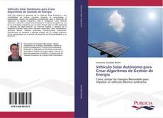 Vehículo Solar Autónomo para Crear Algoritmos de Gestión de Energía kitap kapağı