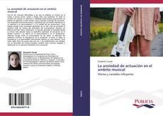 Bookcover of La ansiedad de actuación en el ambito musical