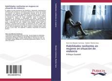 Portada del libro de Habilidades resilientes en mujeres en situación de violencia