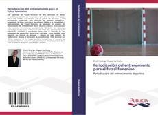Bookcover of Periodización del entrenamiento para el futsal femenino